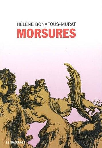 Morsures by Hélène Bonafous-Murat