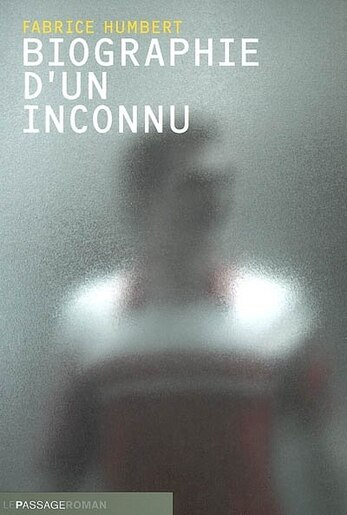 Biographie d'un inconnu by Fabrice Humbert