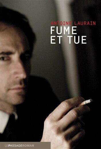 Fume et tue by Antoine Laurain
