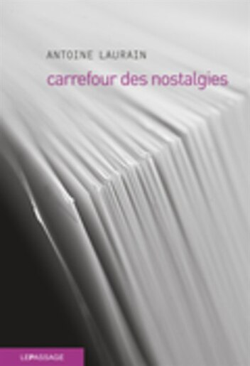 Carrefour des nostalgies by Antoine Laurain