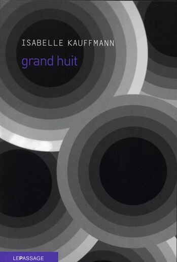 Grand huit by Isabelle Kauffmann
