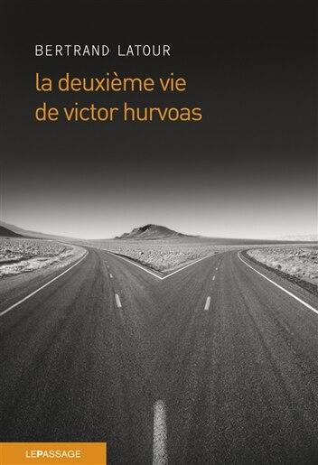 Deuxième vie de Victor Hurvoas (La) de Bertrand Latour