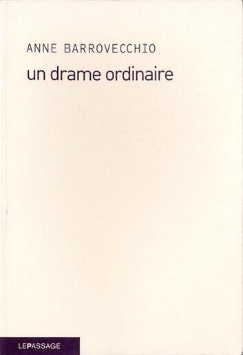 Un drame ordinaire by Anne Barrovecchio