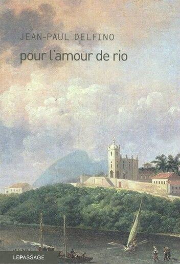 Pour l'amour de Rio by Jean-Paul Delfino