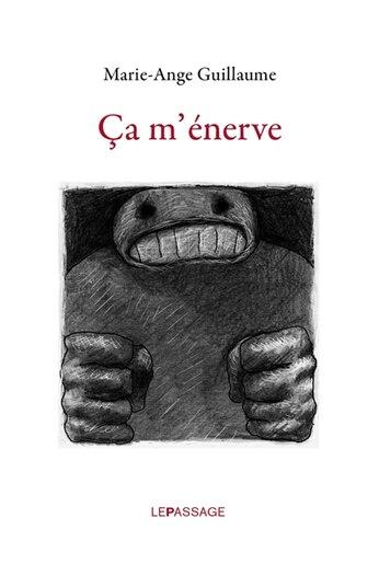 Ça m'énerve by Marie-Ange Guillaume