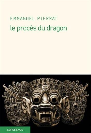 Procès du dragon by Emmanuel Pierrat