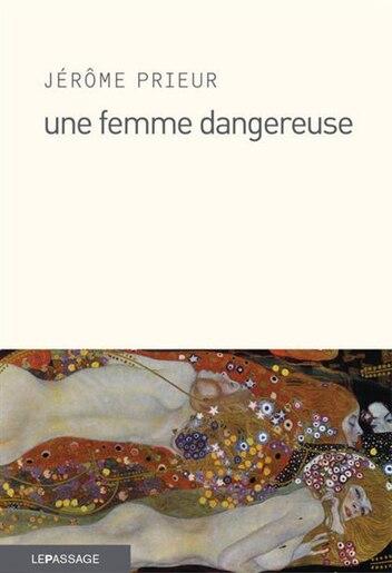 Une femme dangereuse by Jérôme Prieur