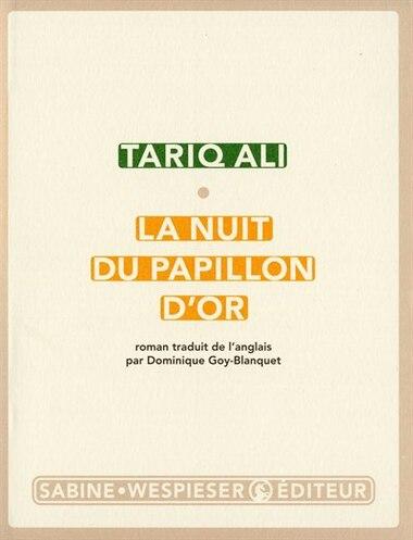 Nuit du papillon d'or (La) by Tariq Ali