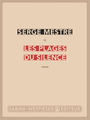 Plages du silence (Les) [nouvelle édition] by Serge Mestre