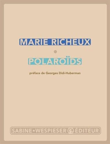 Polaroids de Marie Richeux