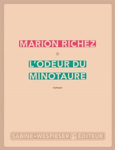 Odeur du minotaure (L') by Marion Richez
