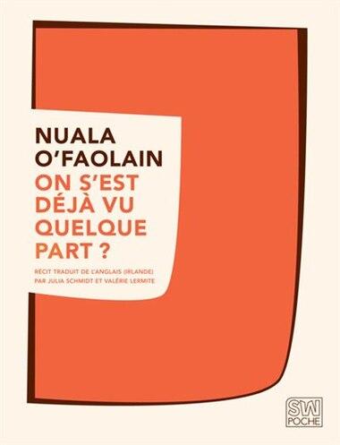 On s'est déjà vu quelque part ? by Nuala O'Faolain