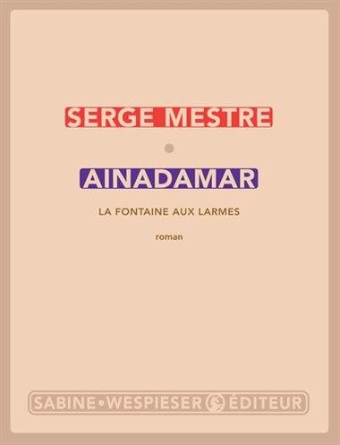 Ainadamar by Serge Mestre