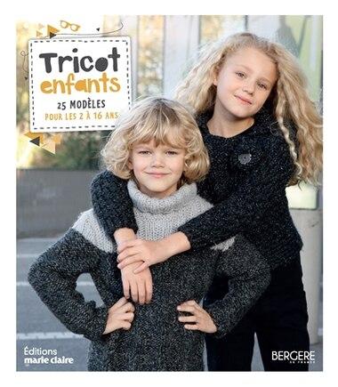 Tricot pour enfants : 25 modèles pour les 2 à 16 ans by COLLECTIF