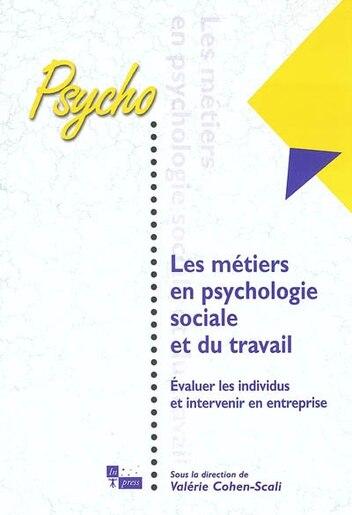 Métiers en psychologie sociale et du travail by Valérie Cohen-Scali