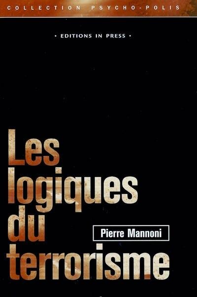 Logiques du terrorisme (Les) by Pierre Mannoni