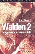 Walden 2: communauté expérimentale [nouvelle édition]