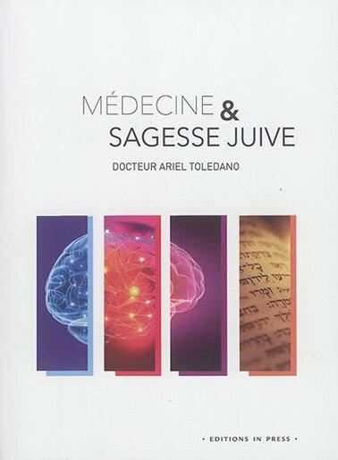 Médecine et sagesse juive by Toledano Ariel