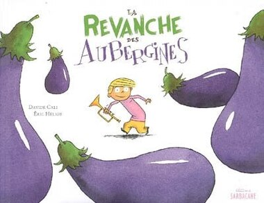 La revanche des aubergines by Davide Cali