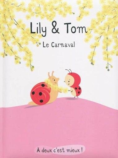 Lili et Tom le carnaval by Isabelle Gibert