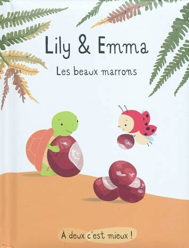 Lily et Emma les beaux marrons by Isabelle Gibert