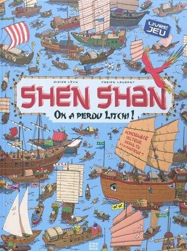 Shen Shan : on a perdu Litchi! by Didier Lévy
