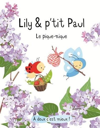 Lily et p'tit Paul : le pique-nique by Isabelle Gibert
