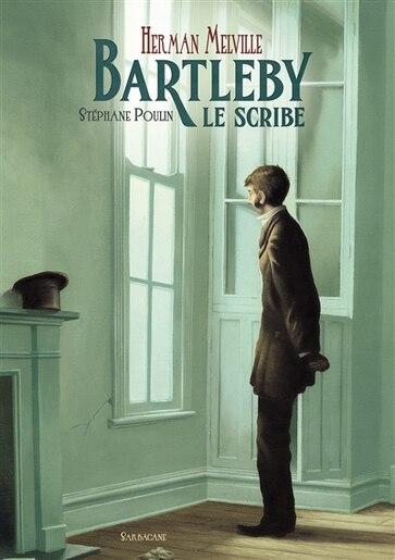 Bartleby, le scribe de Stéphane Poulin