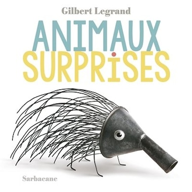Animaux Surprises by Gilbert Legrand