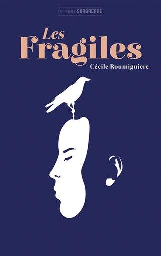 Les fragiles by Cécile Roumiguière