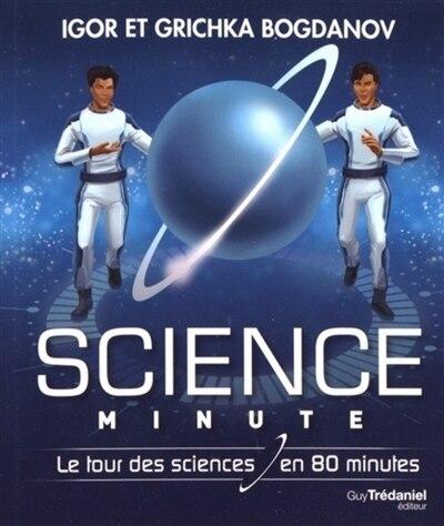 Science Minute: Le Tour De La Science En 80 Minutes de Igor Bogdanov