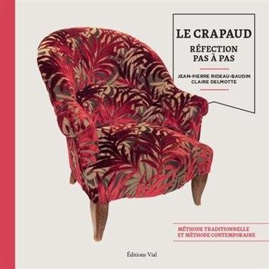 Le Crapaud : Réfection Pas À Pas by Claire Delmotte