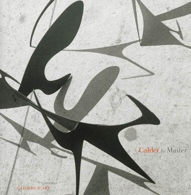 Calder By Matter: Herbert Matter Photographs Of Alexander Calder And His Work by Alexander Rower