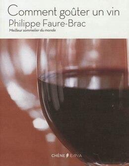 Book Comment goûter un vin by Philippe Faure Brac