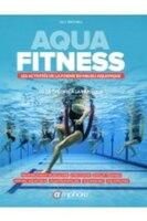 Aquafitness: Activités de la forme en milieu aquatique (Les): de la théorie à la pratique