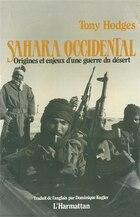 Sahara occidental origines et enjeux d'une guerre du désert