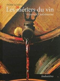 Les métiers du vin  Histoire et patrimoine