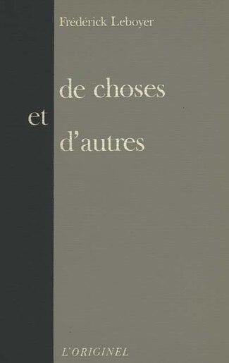 De choses et d'autres by Frédérick Leboyer