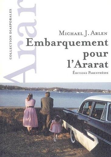 Embarquement pour l'Ararat by Michael J. Arlen