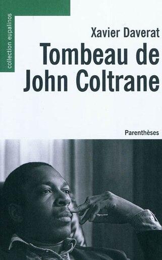 Tombeau de Coltrane by Xavier Daverat
