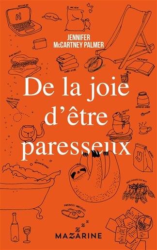 DE LA JOIE D'ÊTRE PARESSEUX by JENNIFER MCCARTNEY PALMER