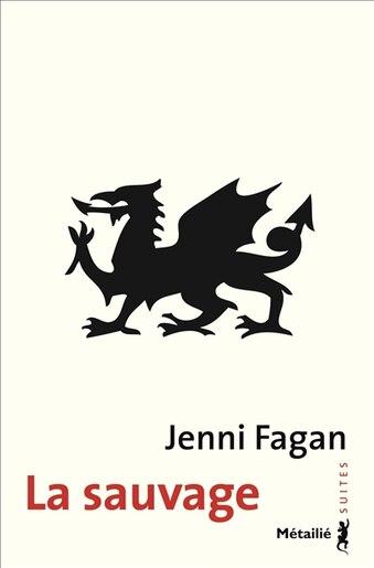 Sauvage (La) by Jenni Fagan