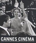 Cannes cinéma : l'histoire en images du plus grand festival du monde