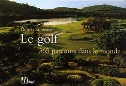 Book Golf (Le): 365 parcours dans le monde by Robert Sidorsky