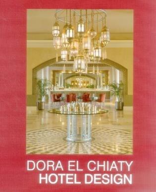 Dora El Chiaty: Hotel Design by Guy Bloch-champfort