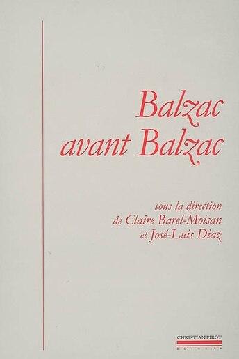 Balzac avant Balzac by José-Luis Diaz