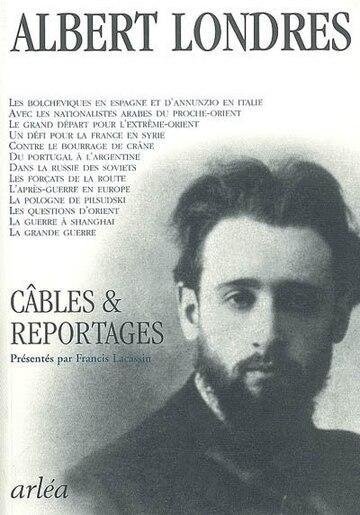 Câbles & reportages by Albert Londres