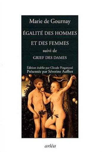 Egalité des hommes et des femmes -  Grief des dames by Marie de Gournay