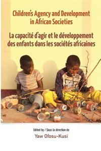 Children's Agency and Development in African Societies by Yaw Ofosu-Kusi