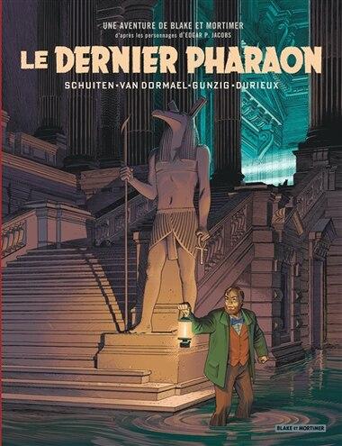 Blake et Mortimer 11 : Le dernier pharaon by François Schuiten